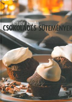 Kreativ konyha csokolades sutemenyek(alexandra) 2008 Jamie Oliver, Muffin, Breakfast, Desserts, Food, Morning Coffee, Tailgate Desserts, Deserts, Muffins