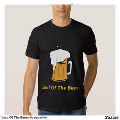 Lord Of The Beers Shirts