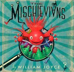The Mischievians by William Joyce http://smile.amazon.com/dp/1442473479/ref=cm_sw_r_pi_dp_BpW1tb0FK6V96AZ1