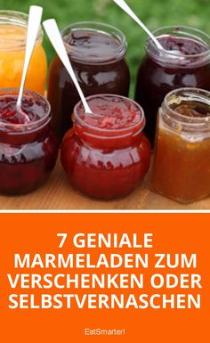 7 geniale Marmeladen zum Verschenken oder Selbstvernaschen | eatsmarter.de