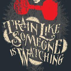 Train Like Someone's Watching