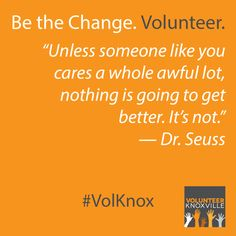 """""""Unless someone like you cares a whole awful lot, nothing is going to get better. It's not."""" - Dr. Seuss #VolKnox #MondayMotivation"""