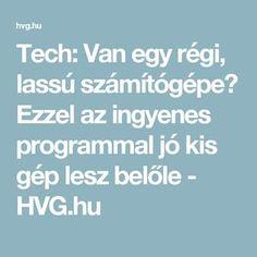 Tech: Van egy régi, lassú számítógépe? Ezzel az ingyenes programmal jó kis gép lesz belőle - HVG.hu