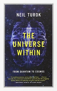 The Universe Within: From Quantum to Cosmos (CBC Massey Lecture): Neil Turok: 9781770890176: Amazon.com: Books
