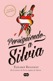 Hogar y vida cotidiana: Persiguiendo a Silvia de Elizabeth Benavent