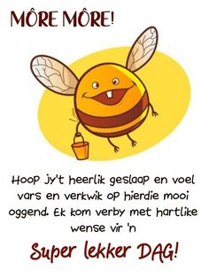 Good Morning Wishes, Good Morning Quotes, Lekker Dag, Goeie More, Afrikaans Quotes, Prayer Quotes, Winnie The Pooh, Qoutes, Mornings