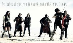 10 Ridiculously Creative YouTube Musicians You Should Know About ~ must take a few minutes to listen to each