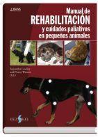 Manual de rehabilitación y cuidados paliativos para pequeños animales / Samantha Lindley, Penny Watson (eds.). Ediciones S, 2015
