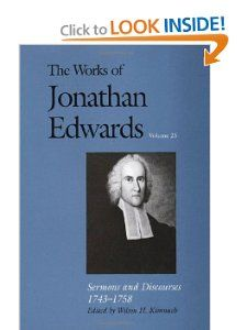 Sermons and Discourses, 1743-1758 (The Works of Jonathan Edwards Series, Volume 25) (v. 25): Jonathan Edwards, Professor Wilson H. Kimnach: 9780300115390: Amazon.com: Books