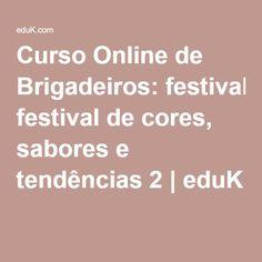 Curso Online de Brigadeiros: festival de cores, sabores e tendências 2 | eduK