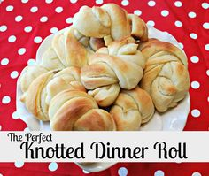 The Perfect Knotted Dinner Roll - fool proof! You've got to make these for Christmas dinner! YUM!!!