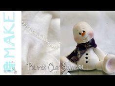 ▶ Create a polymer clay Snowman - Linda Peterson - Free Video tutorial - YouTube
