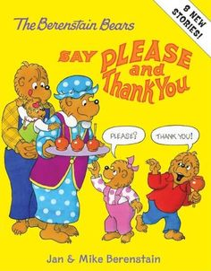 The Berenstain Bears Say Please and Thank You by Jan Berenstain & Mike Berenstain #bGbooks #babyGent.com