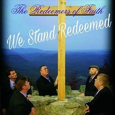 """Old Time Gospel Music The Redeemers of Faith """"We Stand Redeemed Album"""" #ChristianGospelWorshipCCMSouthernGospel"""