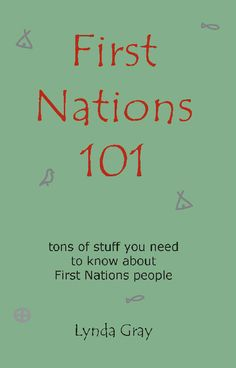 First Nations 101 by Lynda Gray Land Bridge Theory, Indigenous Education, Indigenous Knowledge, Aboriginal History, Two Spirit, Residential Schools, Core Competencies, List Of Resources, First Nations