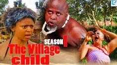 The Village Child Season 1- 2017 Latest Nigerian Nollywood Movie