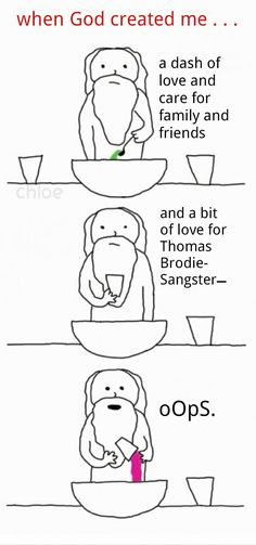 This is what happens to me. Can't live without THOMAS- BRODIE SANGSTER.