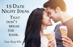 15 Date Night Ideas That Don't Break the Bank! - Time-Warp Wife