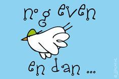 "Gratis e-card: ""Nog even"" Salon Quotes, Good Luck, E Cards, Origami, Doodles, Invitations, School, Baby, Crowns"