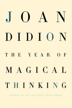 The Year of Magical Thinking... Best book. It's just what I need at every point of my life.
