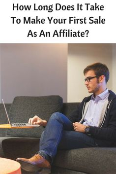 How Long Does It Take To Make Your First Sale As An Affiliate