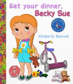 Free Kindle Book For A Limited Time : Eat Your Dinner, Becky Sue (A Rhyming Childrens Picture Book) (Little Sue Series) by Kimberly Bennet
