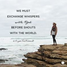 """We must exchange whispers with God before shouts with the world."" Lysa TerKeurst // Could you use some help with your reactions to situations? Lysa's got a word of encouragement for  you."