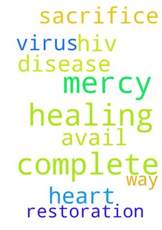 Pray for me for complete healing and - Pray for me for complete healing and restoration from heart disease and HIV virus. God should have mercy on me. The sacrifice of Jesus should avail for me in every way. God should have mercy on me. Posted at: https://prayerrequest.com/t/FUX #pray #prayer #request #prayerrequest