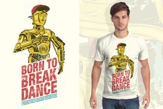 Estampa 'Born to Break Dance' no Camiseteria.com. Autoria de Marcos Ferreira de Carvalho http://cami.st/d/66812