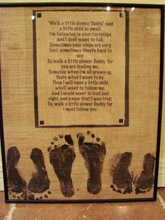"Father's Day Gift: Stamp your child's footprints underneath this sweet little ""Footprints"" poem to create a special keepsake for daddy."