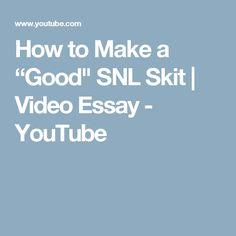 """How to Make a """"Good"""" SNL Skit 