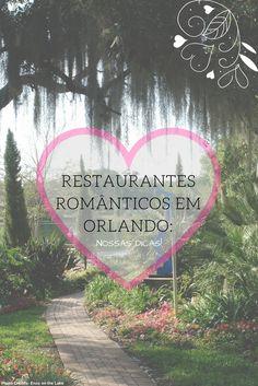 Romantic restaurants in Orlando! -Restaurantes Romanticos em Orlando, nossa lista dos mais legais!