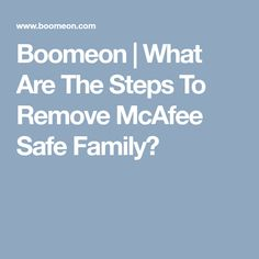 McAfee Safe Family is a great software for the parents to check the online internet activity of the kids. Through this app, they can have simple controls which are required to improve the web and dig How To Remove, Australia