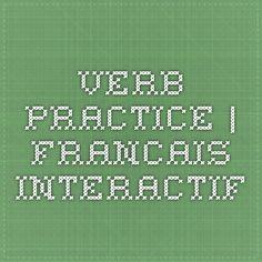 verb practice   Francais interactif