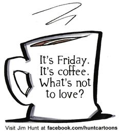 Coffee Friday ~ 2 of my favorite things! (Ironically I saw this on my Friday! Coffee Talk, Coffee Is Life, I Love Coffee, Hot Coffee, Coffee Drinks, Coffee Shop, Coffee Break, Coffee Lovers, Morning Coffee