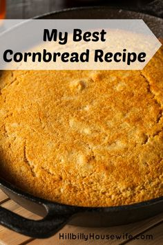 My Best Cornbread Recipe | Hillbilly Housewife. This goes great with pinto beans, chili or any pot of soup or stew. We like it plain or topped with a little butter.
