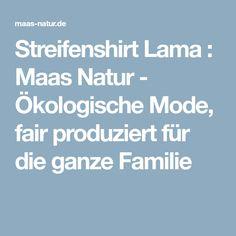 Streifenshirt Lama : Maas Natur - Ökologische Mode, fair produziert für die ganze Familie