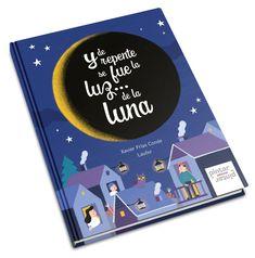 Y de repente se fue la luz... de la luna Books, Magic Kingdom, Moonlight, Lights, Libros, Book, Book Illustrations, Libri
