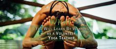 What You Will Learn By Working as a Volunteer Yoga Teacher.  #yoga #volunteer #yogini #yogis #yogaschool #yogis #yogateacher #yogini #work #india #rishikesh