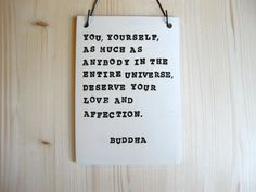 Buddha Plaque  You Deserve Your Love And by NomadClayworks on Etsy, $22.00