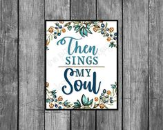 Christian Song Lyrics, Soul Songs, Then Sings My Soul, Floral Printables, Paper Lace, Printing Services, As You Like, Singing, Floral Prints