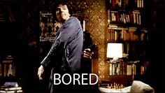 "Sherlock, ""Bored!"" (The Great Game)"