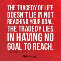 Keine Ziele zu haben ist tragisch.