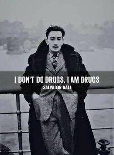 Salvador Dali -I don't do Drugs.Im drugs