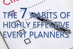The 7 Habits of Highly Effective Event Planners - Go Big Event Blog - Go Big Event www.gobigevent.com/