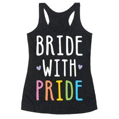 "Show off your pride as a bride with this cute LGBT couple design featuring the text ""Bride With Pride"" to celebrate your love! Perfect for an engaged to be married LGBT couple; lesbian, gay, bisexual, trans, all inclusive queer couples and their right to marry! Love is love! (white)"