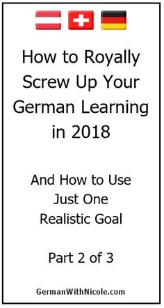 How to Royally Screw Up Your German Learning in 2018 Part 2 of 3