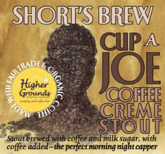 Short' Brew Cup A Joe Coffee Creme Stout: stout brewed with coffee and milk sugar, with coffee added-the perfect morning night capper. Joe Coffee, Best Coffee, Thirsty Thursday, Beer Bar, Best Beer, Wine And Spirits, Brewing Company, Craft Beer, Brewery