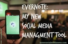 Evernote: My New Social Media Managment Tool. How this cool program became my new BFF app.