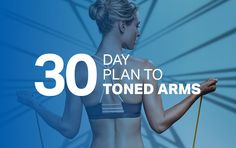 The 30-Day Plan to Toned Arms